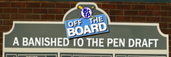 Banished to the Pen - Off the Board Draft