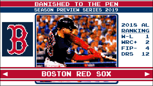 Season Preview Series 2019: Boston Red Sox | Banished to the Pen